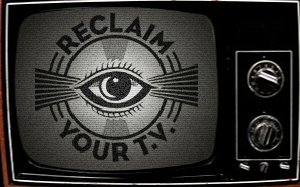 Reclaim Your TV